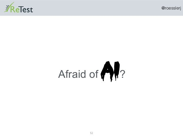 @roesslerj 52 Afraid of AI?