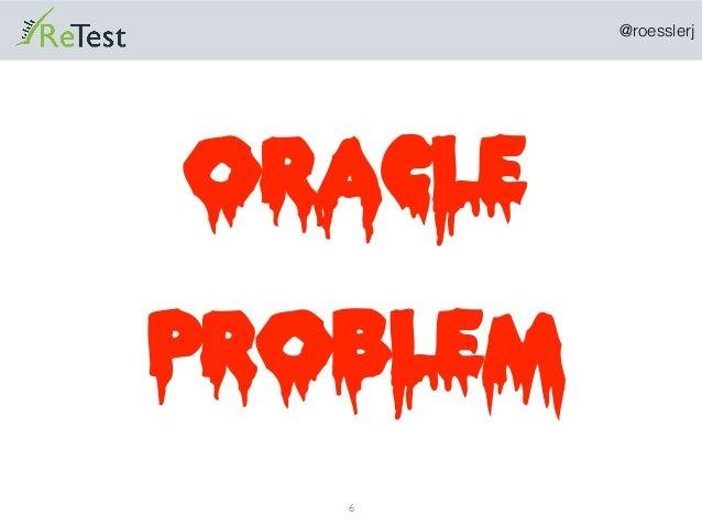 @roesslerj 6 Oracle Problem
