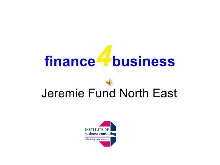 finance 4 business Jeremie Fund North East
