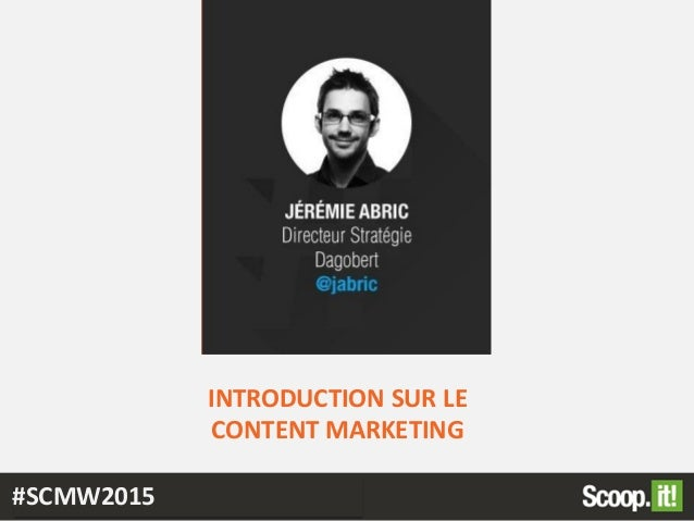 INTRODUCTION SUR LE CONTENT MARKETING #SCMW2015