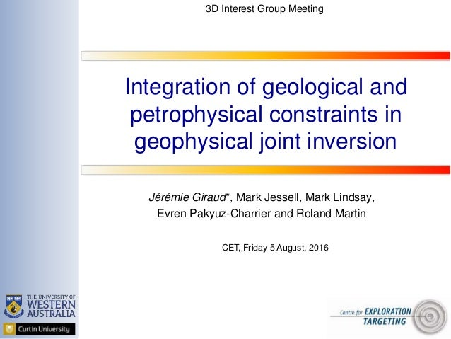 Integration of geological and petrophysical constraints in geophysical joint inversion Jérémie Giraud*, Mark Jessell, Mark...