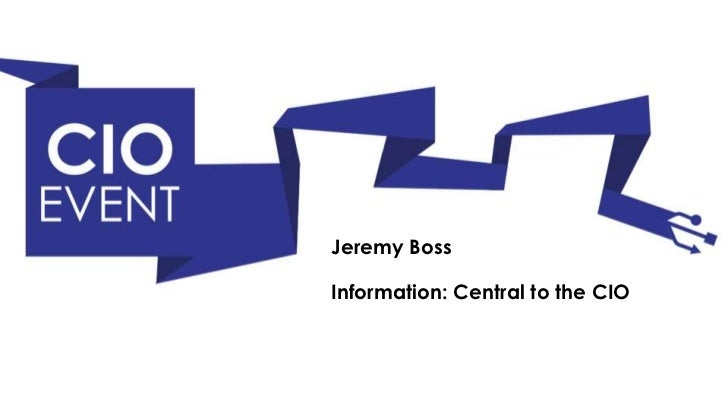 Jeremy BossInformation: Central to the CIO