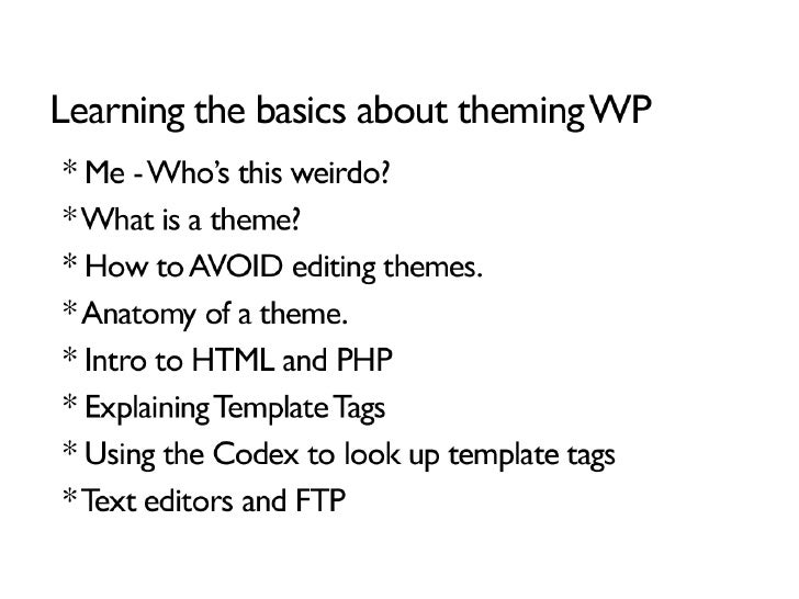 WordPress Theming for Epic n00bs: Intro to Template Tags, Themes and PHP Slide 2