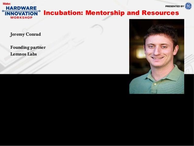 Jeremy ConradFounding partnerLemnos LabsIncubation: Mentorship and Resources
