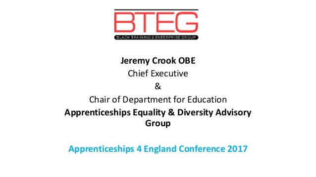 Jeremy Crook OBE Chief Executive & Chair of Department for Education Apprenticeships Equality & Diversity Advisory Group A...
