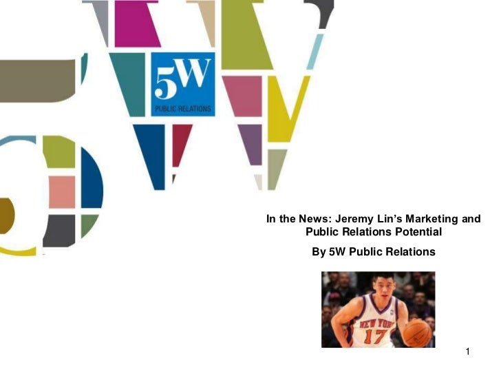 In the News: Jeremy Lin's Marketing and        Public Relations Potential        By 5W Public Relations                   ...
