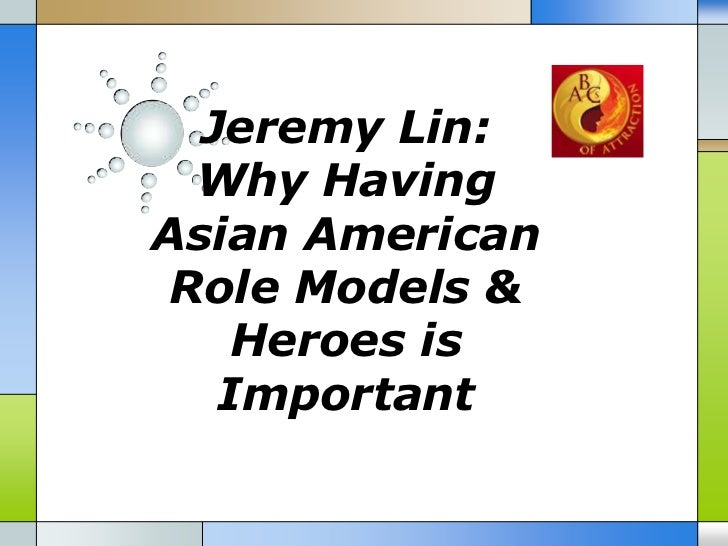 Jeremy Lin:  Why HavingAsian American Role Models &    Heroes is   Important