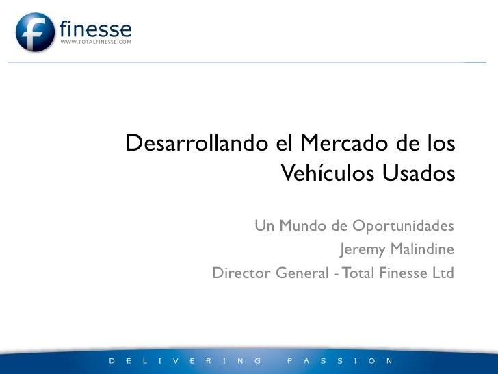 Desarrollando el Mercado de los              Vehículos Usados              Un Mundo de Oportunidades                      ...