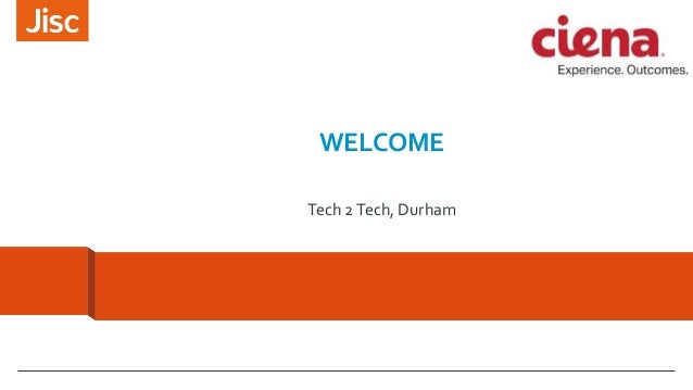 WELCOME Tech 2Tech, Durham