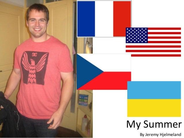 My Summer  By Jeremy Hjelmeland
