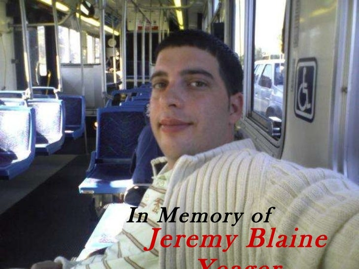 In Memory of Jeremy Blaine Yeager