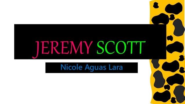 JEREMY SCOTT Nicole Aguas Lara