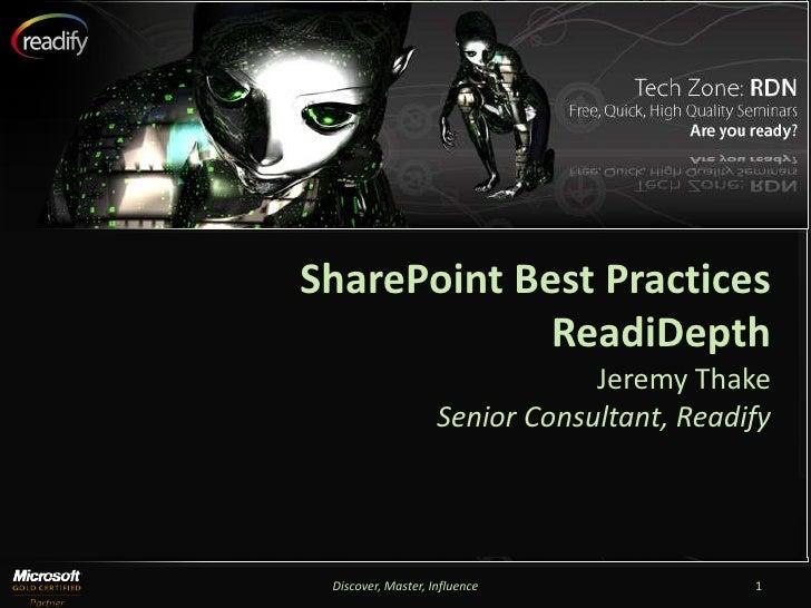 SharePoint Best Practices              ReadiDepth                                 Jeremy Thake                     Senior ...