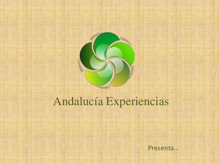 Andalucía Experiencias                  Presenta…