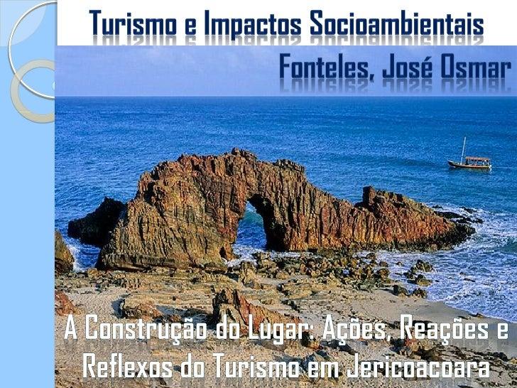 Este trabalho diz respeito à redefinição do espaço local da praia de Jericoacoara, localizada no Estado do Ceará, em funçã...