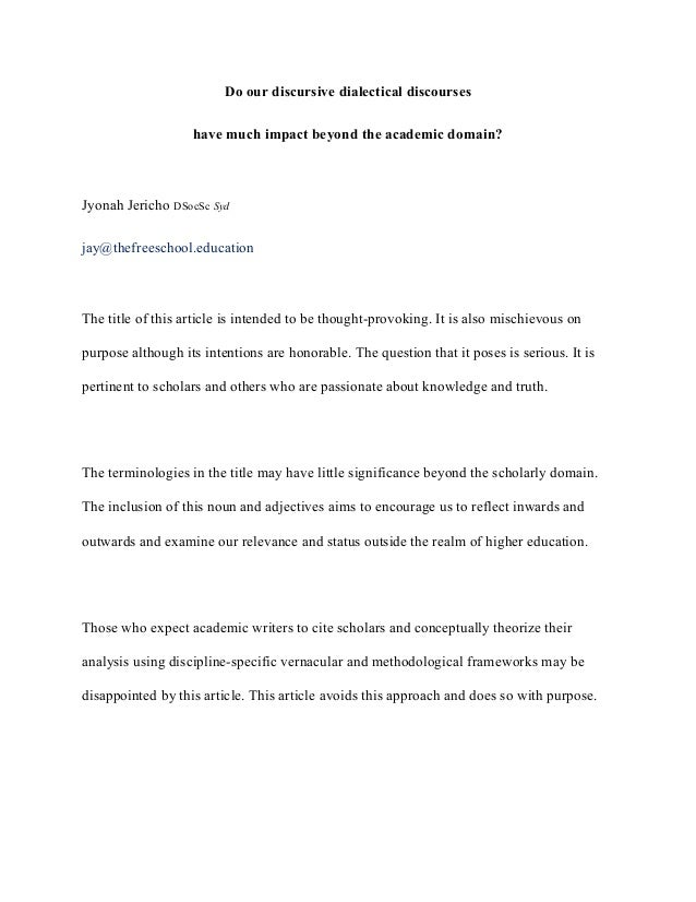 Do our discursive dialectical discourses have much impact beyond the academic domain? Jyonah Jericho DSocSc Syd jay@thefre...