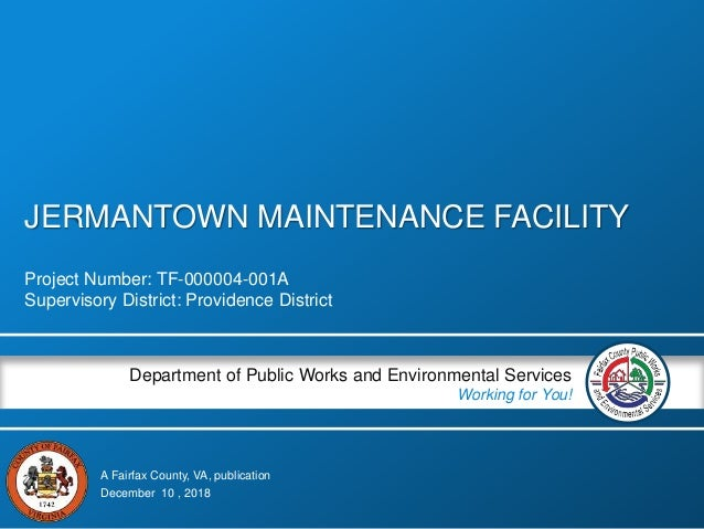 A Fairfax County, VA, publication Department of Public Works and Environmental Services Working for You! JERMANTOWN MAINTE...