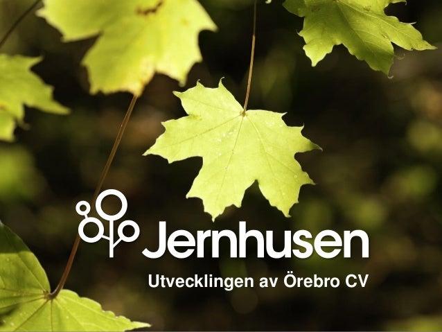 Utvecklingen av Örebro CV