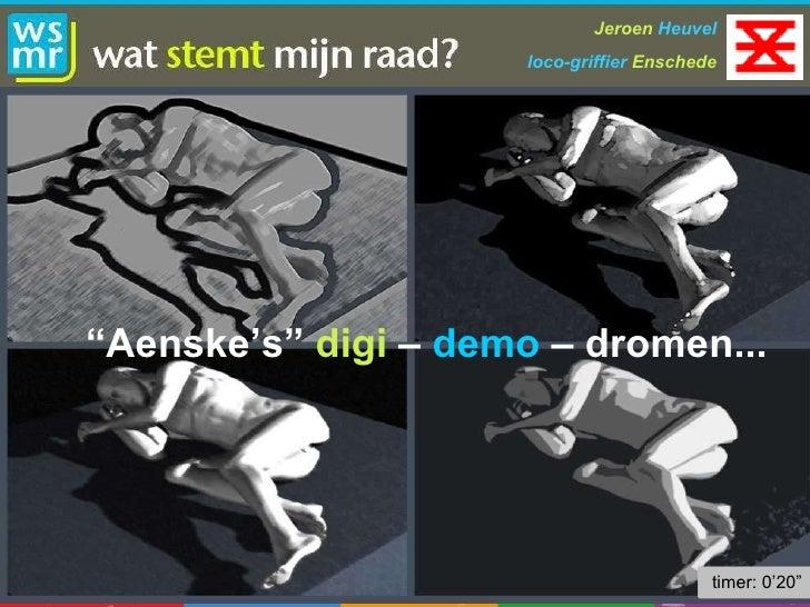 """Jeroen  Heuvel loco-griffier  Enschede """" Aenske's""""  digi   –  demo   – dromen... timer: 0'15"""" timer: 0'16"""" timer: 0'17"""" ti..."""