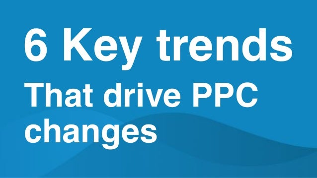 Most Important PPC Updates From The Last 12 Months Slide 3