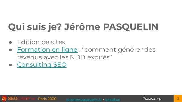 """#seocampParis 2020 Qui suis je? Jérôme PASQUELIN ● Edition de sites ● Formation en ligne : """"comment générer des revenus av..."""