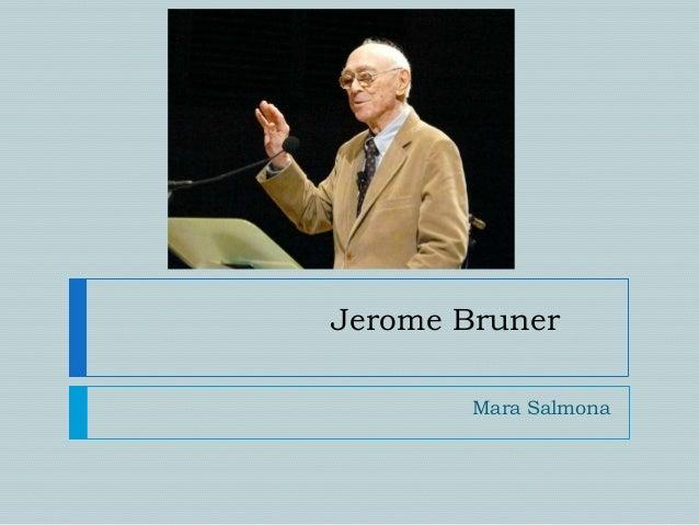 Jerome Bruner        Mara Salmona