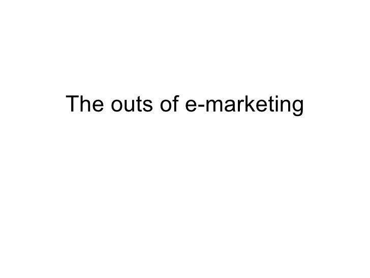 The outs of e-marketing