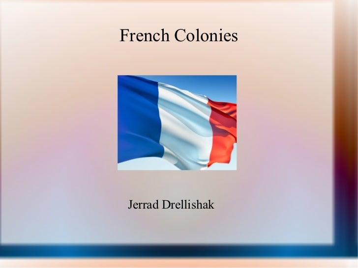 French Colonies Jerrad Drellishak