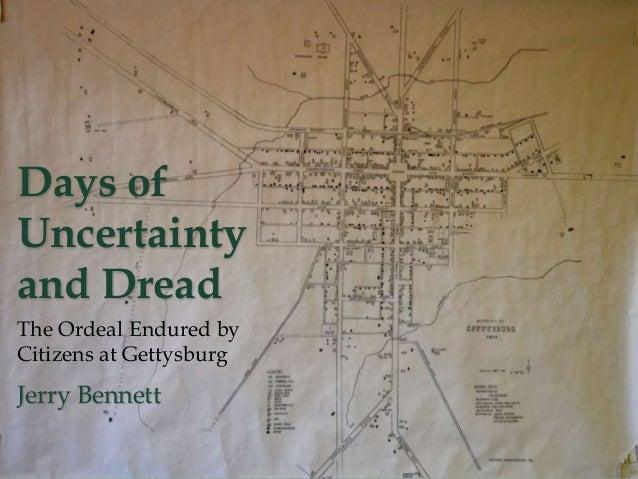 Days ofUncertaintyand DreadJerry BennettThe Ordeal Endured byCitizens at Gettysburg