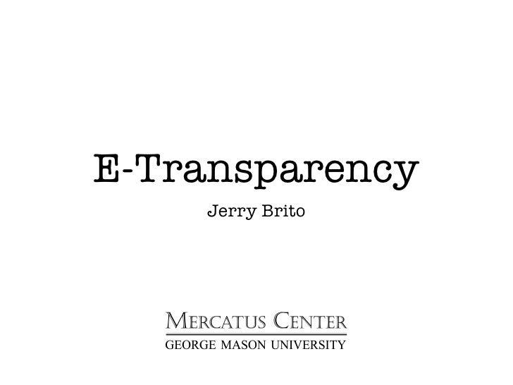 E-Transparency     Jerry Brito