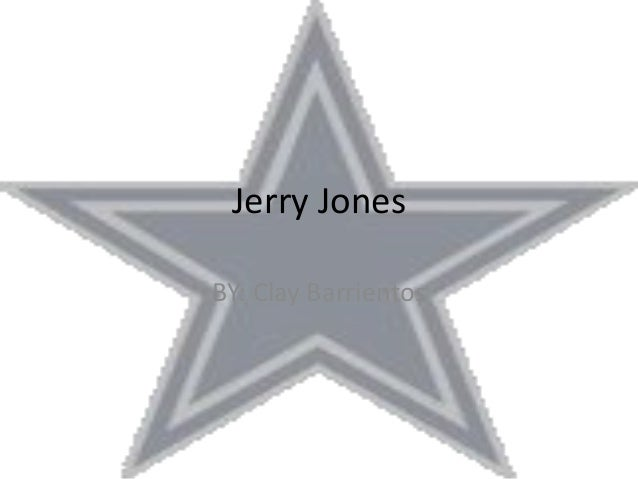 Jerry Jones BY: Clay Barrientos