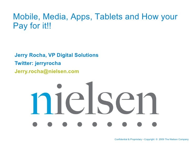Jerry Rocha, VP Digital Solutions  Twitter: jerryrocha [email_address]   Mobile, Media, Apps, Tablets and How your Pay for...