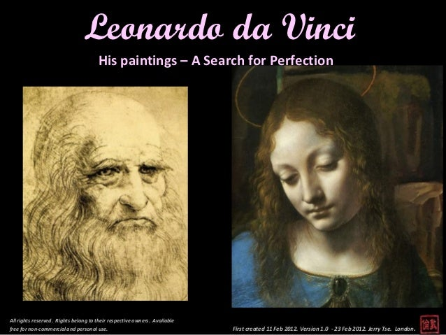 Leonardo da Vinci                                      His paintings – A Search for PerfectionAll rights reserved. Rights ...