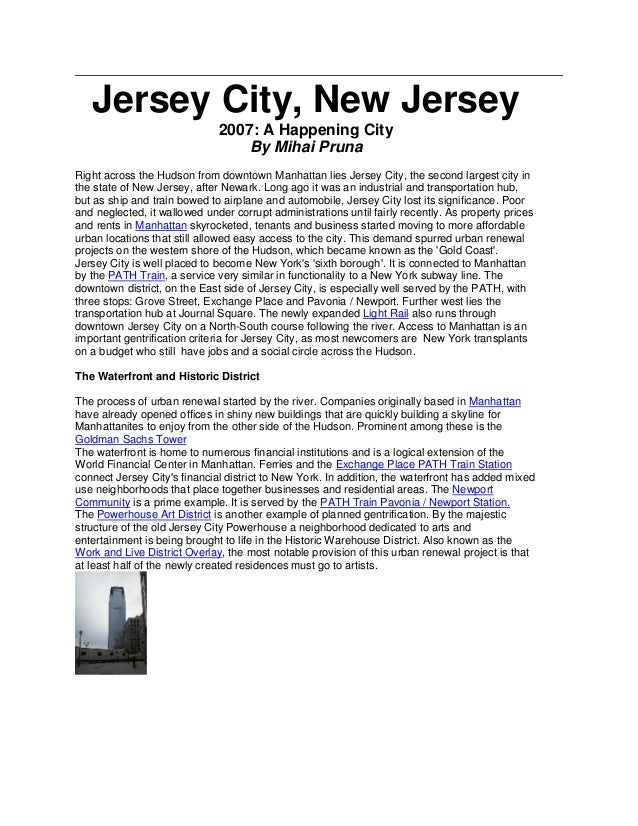 Jersey City, New Jersey 2007: A Happening City By Mihai Pruna Right across the Hudson from downtown Manhattan lies Jersey ...