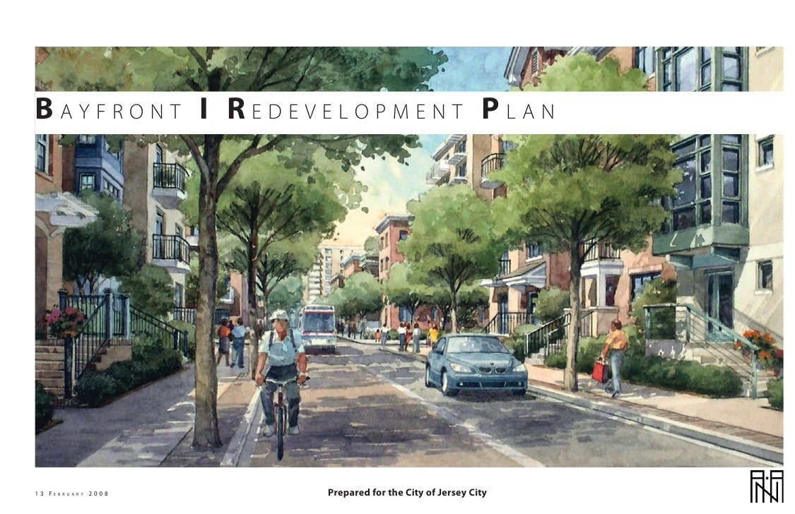 BAYFRONT I REDEVELOPMENT PLAN     13 FE   B R U A R Y   2008   Prepared for the City of Jersey City