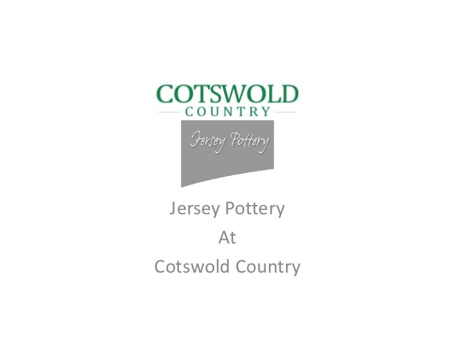 Jersey Pottery       AtCotswold Country