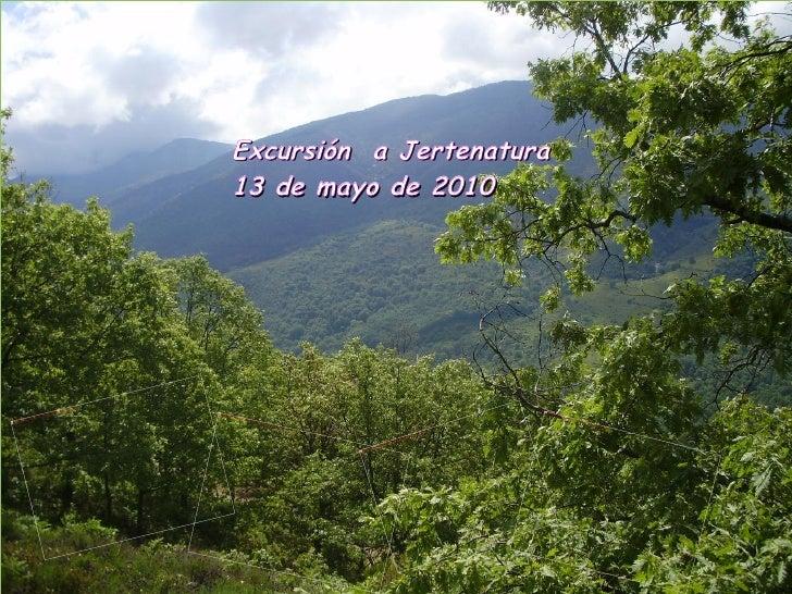 Excursión  a Jertenatura 13 de mayo de 2010