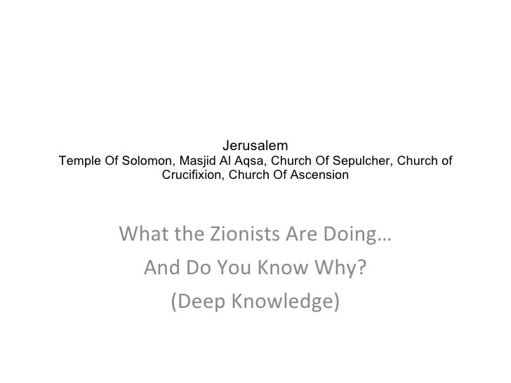Jerusalem Temple Of Solomon, Masjid Al Aqsa, Church Of Sepulcher, Church of Crucifixion, Church Of Ascension What the Zion...