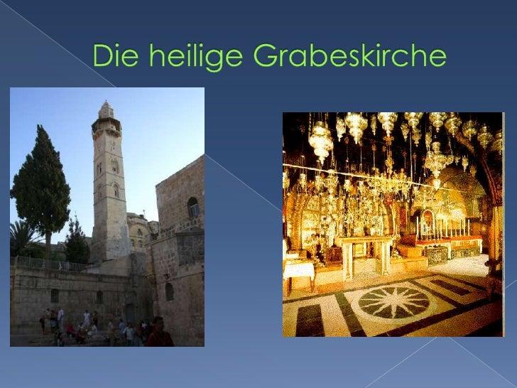 Die heilige Grabeskirche <br />