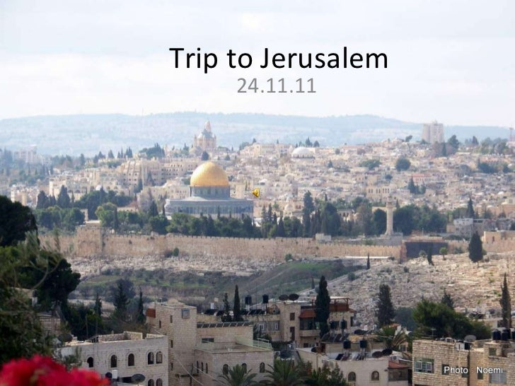 Trip to Jerusalem 24.11.11