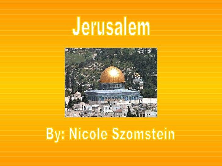Jerusalem By: Nicole Szomstein