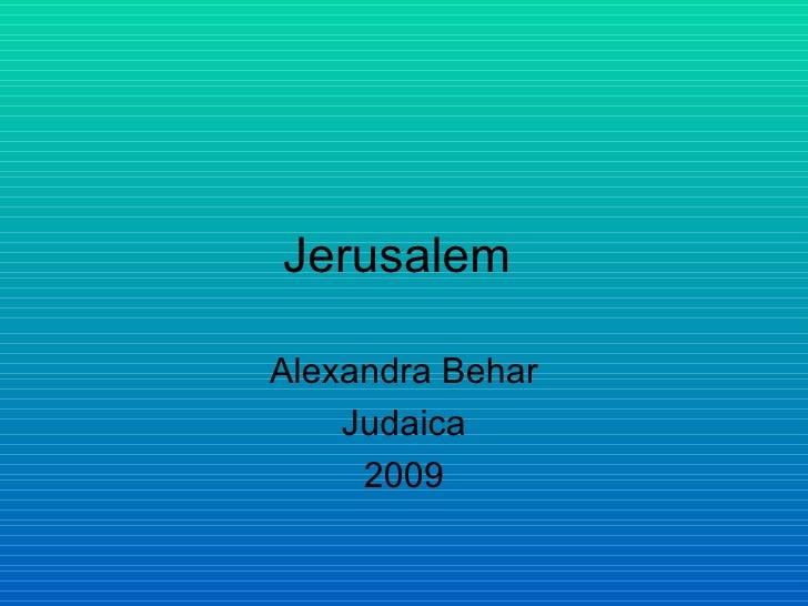 Jerusalem  Alexandra Behar Judaica 2009
