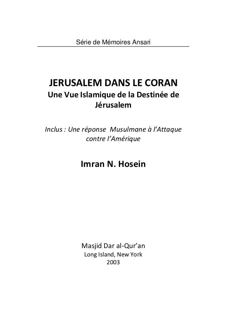 Série de Mémoires Ansari JERUSALEM DANS LE CORANUne Vue Islamique de la Destinée de            JérusalemInclus : Une répon...