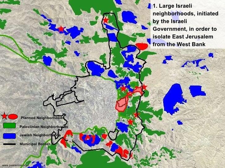 Palestinian Neighborhoods   Jewish Neighborhoods Municipal Border Planned Neighborhoods 1. Large Israeli neighborhoods,   ...