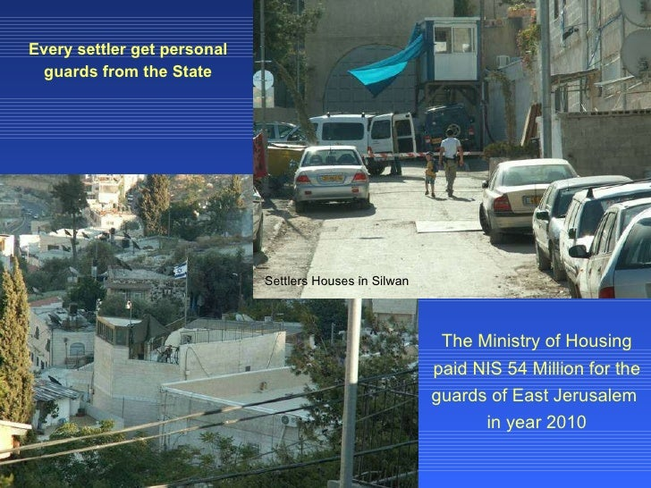 Every settler get personal guards from the State The Ministry of Housing paid NIS 54 Million for the guards of East Jerusa...