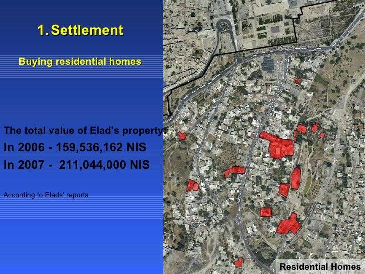 <ul><li>Settlement </li></ul><ul><li>Buying residential homes </li></ul>The total value of Elad's property:  In 2006 - 159...