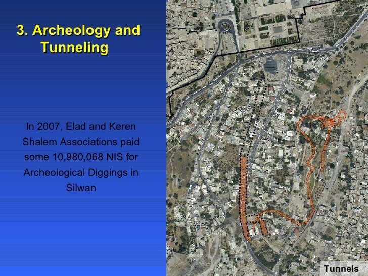 3. Archeology and Tunneling   In 2007, Elad and Keren Shalem Associations paid some 10,980,068 NIS for Archeological Diggi...