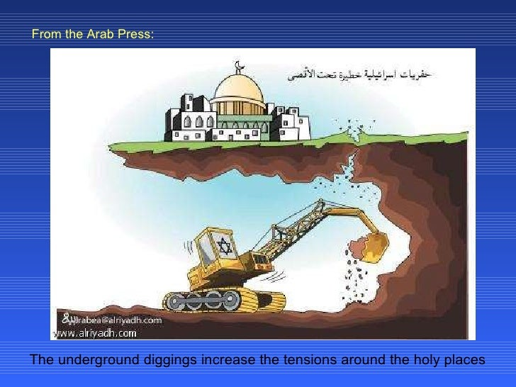 The underground diggings increase the tensions around the holy places From the Arab Press:
