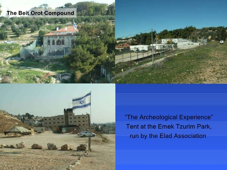 """The Beit Orot Compound """" The Archeological Experience"""" Tent at the Emek Tzurim Park, run by the Elad Association"""