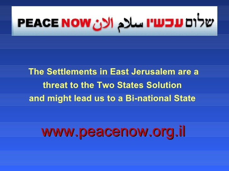 The Settlements in East Jerusalem are a threat to the Two States Solution  and might lead us to a Bi-national State   www....